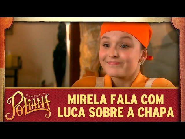 Mirela fala pra Luca que quer entrar na rádio | As Aventuras de Poliana