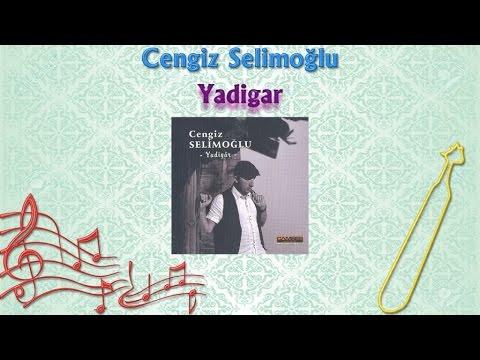 Cengiz Selimoğlu - Yadigar