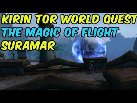 [WoW WORLD QUEST] Kirin Tor | The Magic of Flight (Suramar)