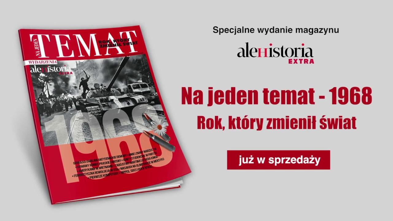 """""""Na jeden temat. Rok 1968"""" – specjalne wydanie """"Ale Historia Extra"""""""""""