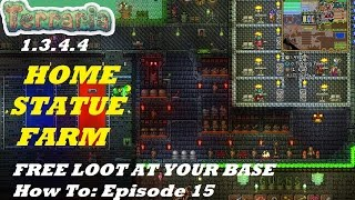 Terraria 1.3.4.4 HOW TO | Home Statue Farm | Easy Loot at your Base | Episode 15