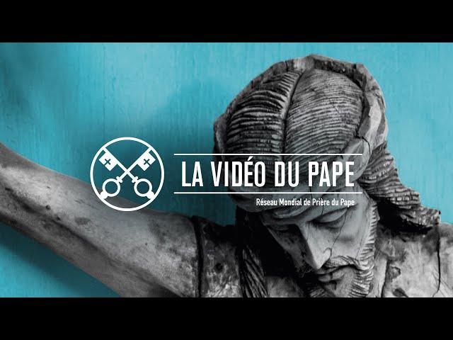 Compassion pour le monde – La Vidéo du Pape 6 - Juin 2020
