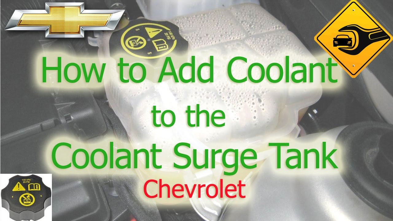 How to Add Coolant to the Coolant Surge Tank   Chevrolet ...