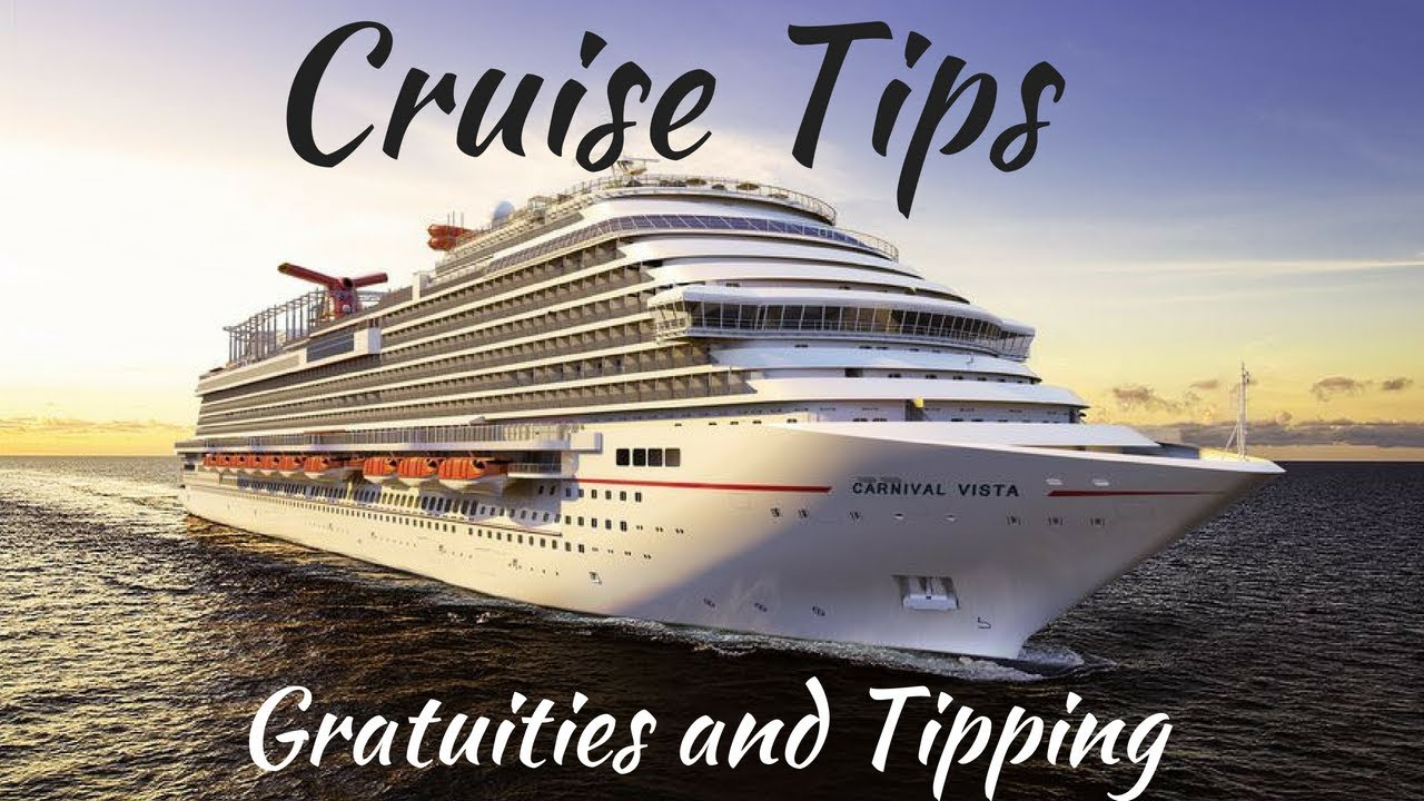 Cruise Tips Gratuities And Tipping Youtube