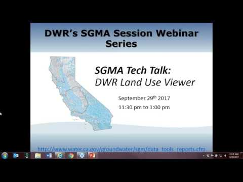 DWR SGMA Tech Talk: Webinar: Land Use Viewer  Sep  29, 2017