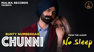 CHUNNI Lyrical Bunty Numberdar Latest Punjabi Songs 2019 New Punjabi Songs 2019
