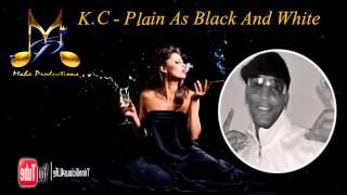 K.C - Plain As Black And White [ 2015 Chutney/Soca Music ] Brand New Release