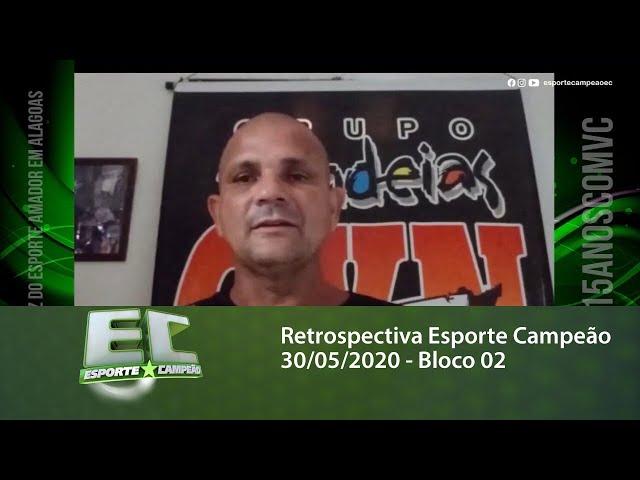 Retrospectiva Esporte Campeão 30/05/2020 - Bloco 02