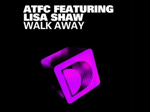 ATFC Featuring Lisa Shaw - Walk Away (ATFC's VB Weekender Vocal)