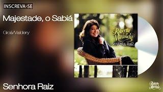 Roberta Miranda - Majestade, o Sabiá - Senhora Raiz - [Áudio Oficial]