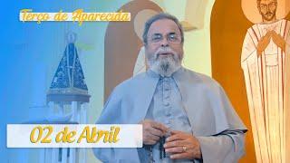 Terço de Aparecida com Pe. Antonio Maria – 02 de Abril de 2020