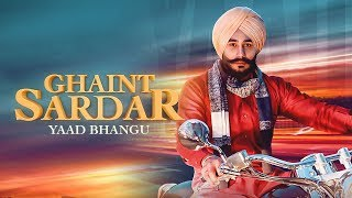 GHAINT SARDAR Yaad Bhangu (OFFICIAL VIDEO) | New Punjabi Song 2019