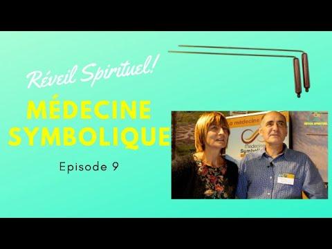 Réveil Spirituel Ep  9 : La Médecine Symbolique
