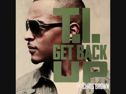 Get Back Up - T.I. feat Chris Brown