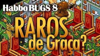 Habbo BUGS 8 - RAROS de Graça?