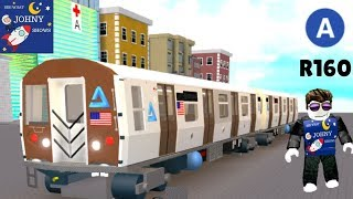 Johny Plays Roblox MTA NYC Subway Train Simulator R160 A Train Game