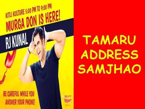 RJ KUNAL || MIRCHI MURGA ||TAMARU ADDRESS SAMJHAO !!! ||
