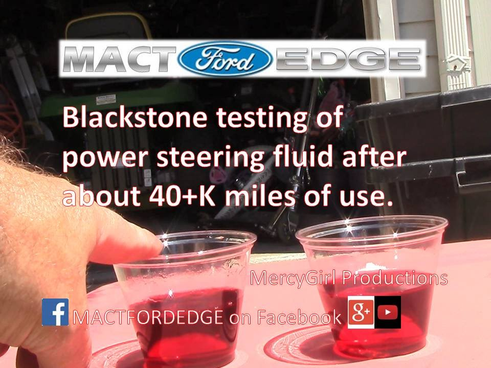 Ford Edge Power Steering Fluid Test Results From Blackstone Labs Youtube