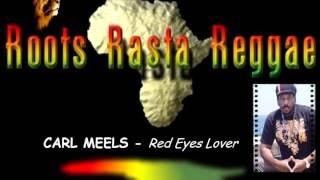 CARL MEEKS - Red Eye Lover [By Samroots59]