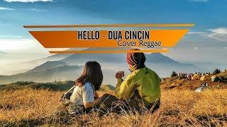 "Download HELLO - DUA CINCIN (Reggae Version) ""HRI7 PROJECT"""