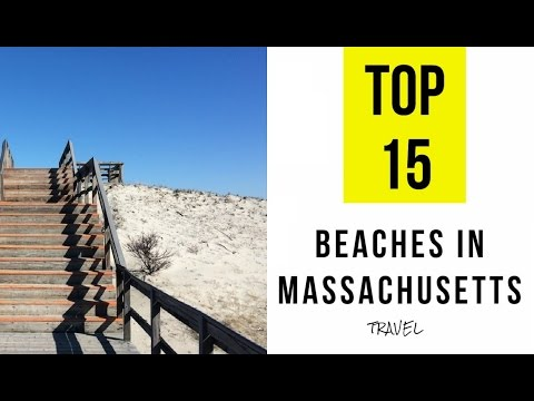 TOP 15. Best Beaches in Massachusetts