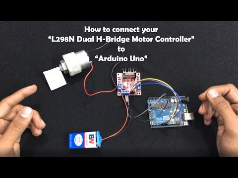"How To Connect Your ""L298N Dual H-Bridge Motor Controller"" To ""Arduino Uno"""
