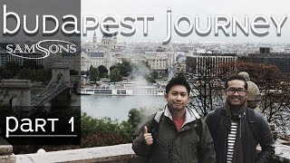 SamSonS - BUDAPEST JOURNEY (PART 1)