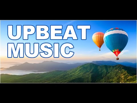 Upbeat Positive Music -