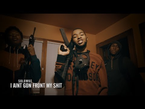 Solowke - I Aint Gon Front My Shit [Prod. Vell Choppo] Shot By Moosie8732 Films