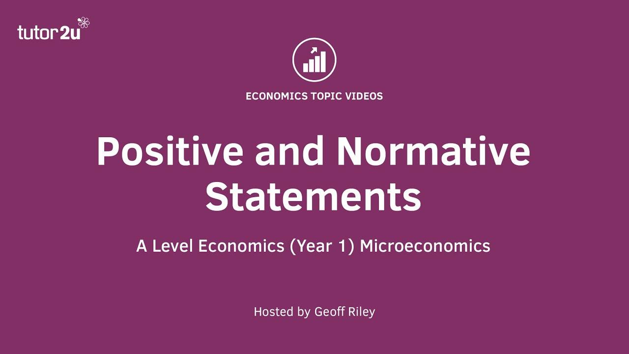 Positive and Normative Economic Statements | Economics | tutor2u