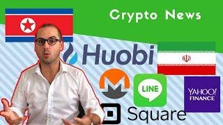 Square Crypto Payment |North Korea |Huobi |Iran |Monero |LINE ICO |Yahoo Finance |US Students