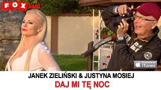 Janek Zieliński & Justyna Mosiej - Daj mi tę noc OFFICIAL VIDEO 2015