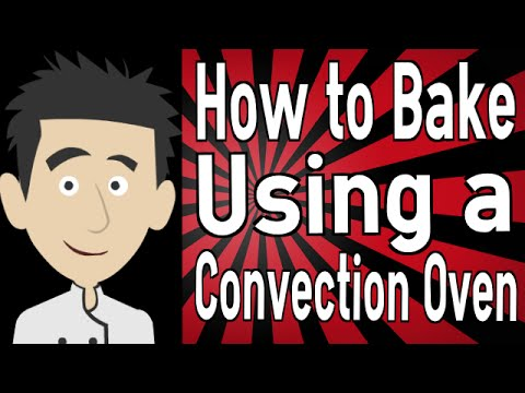 How To Use A Convection Oven To Bake A Cake