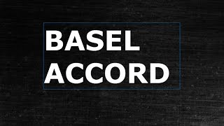 Basel Accord|Financial & Banking Regulation ||  Risk management