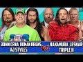 John Cena & Roman Reigns & AJ Styles vs Shinsuke Nakamura & Brock Lesnar & Triple H