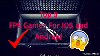 TOP 5 FPS GAMES FOR IOS AND ANDROID 2017/2018 online multiplayer fun with friends