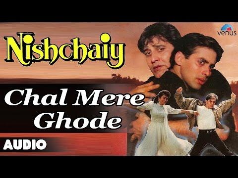Nishchaiy : Chal Mere Ghode Full Audio Song | Salman Khan, Karishma Kapoor |
