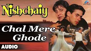 Video Nishchaiy : Chal Mere Ghode Full Audio Song | Salman Khan, Karishma Kapoor | download MP3, 3GP, MP4, WEBM, AVI, FLV November 2019