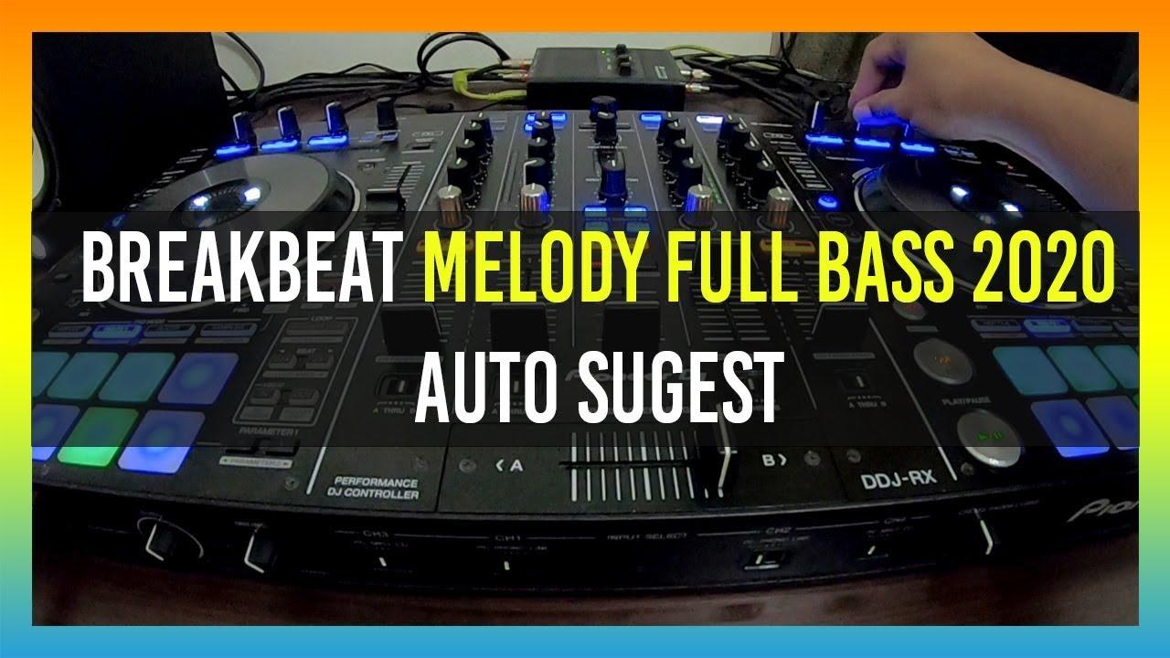 DJ BREAKBEAT MELODY TERBARU 2020 - FULL BASS BIKIN SUGEST