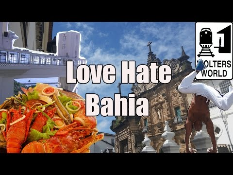 Visit Bahia - 5 Things You Will Love & Hate about Visiting S