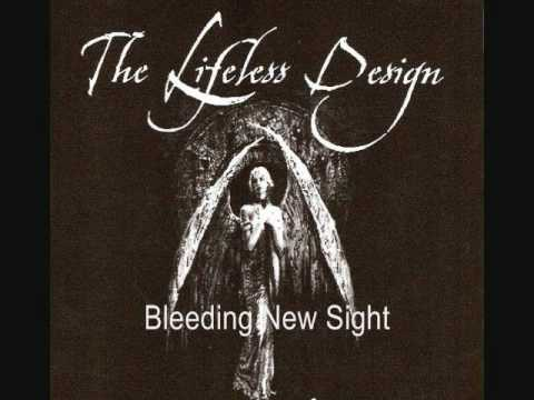 The Lifeless Design - Bleeding New Sight (older)