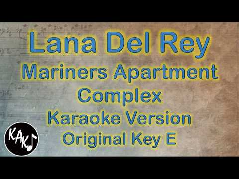 Lana Del Rey - Mariners Apartment Complex Karaoke Instrumental Cover Original Key E