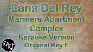 Lana Del Rey - Mariners Apartment Complex Karaoke Instrumental Cover Original Key E