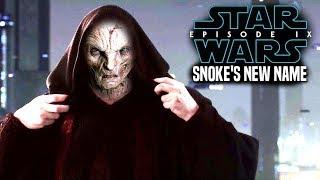 Star Wars Episode 9 Snoke's New Name Leaked! & More (Star Wars News)
