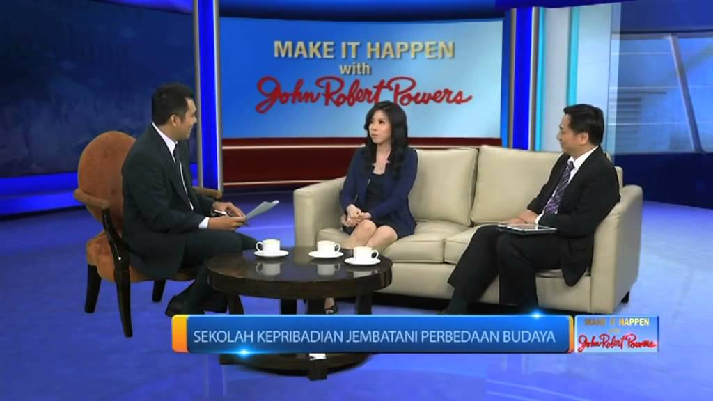 Make It Happen With John Robert Powers Ep 22 Sekolah Kepribadian Menjembatani Perbedaan Budaya Youtube
