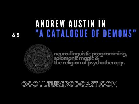 65. Andrew Austin // Neuro-linguistic Programming, Solomonic Magic & the Religion of Psychotherapy