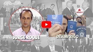 Golpistas são responsáveis pelo desemprego, diz Jorge Roque | 13-04-2018