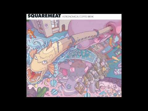 Squaremeat - Astronomical Coffee Break [Full album]