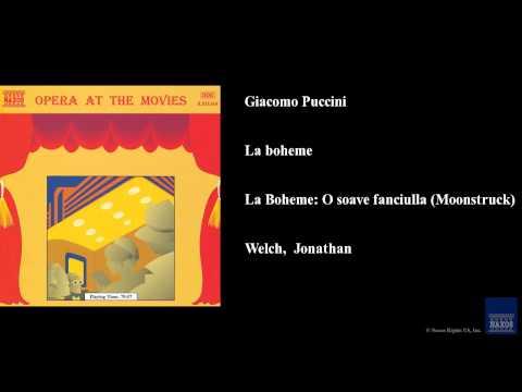 Giacomo Puccini, La boheme, La Boheme: O soave fanciulla (Moonstruck)