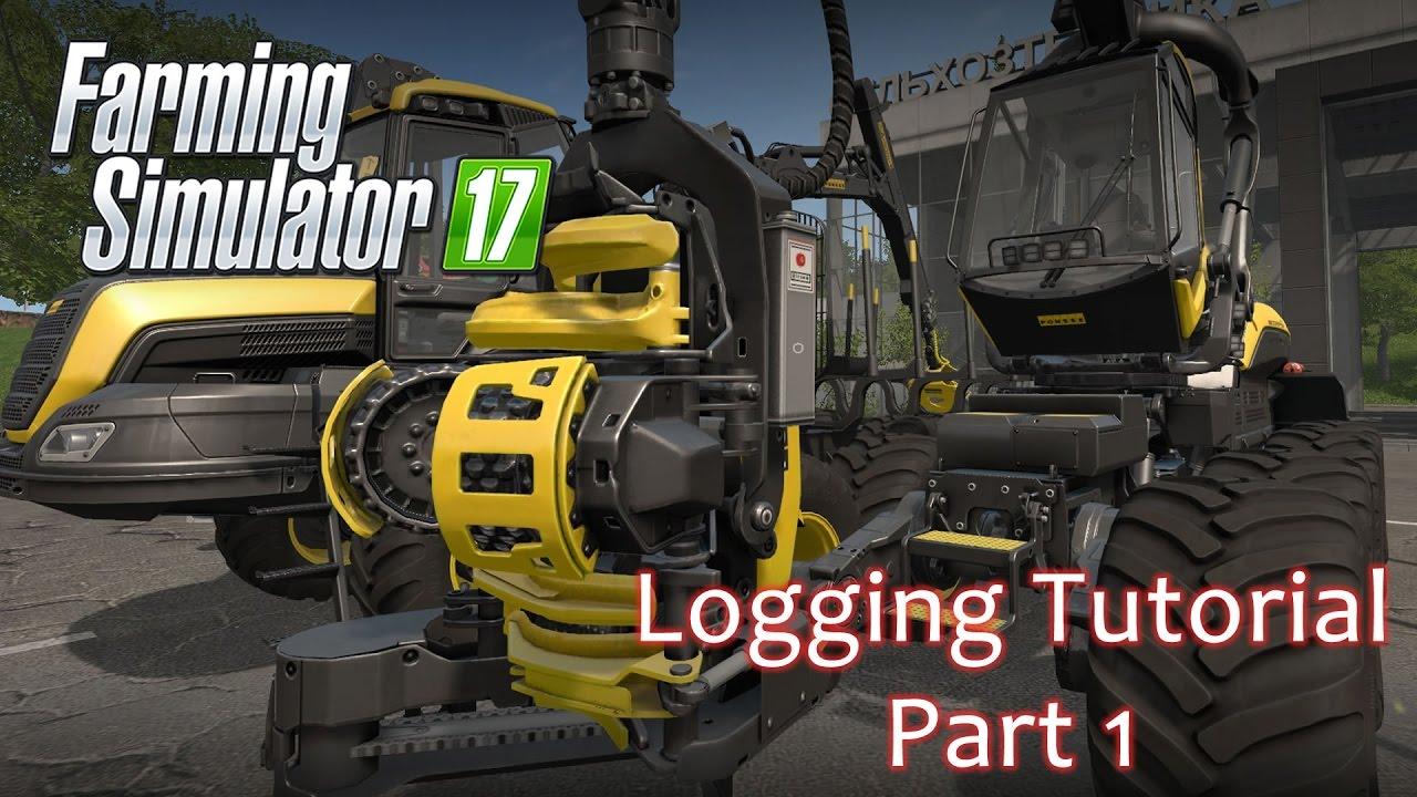 Logging Tutorial Part 1 - Farming Simulator 17 - Arthur Chapman